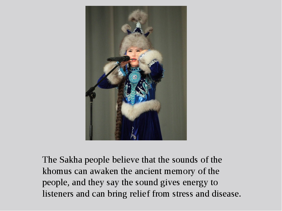 The Sakha people believe that the sounds of the khomus can awaken the ancient...