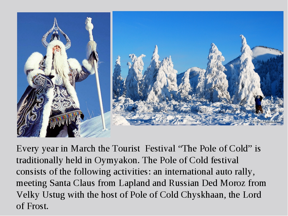 "Every year in March the Tourist Festival ""The Pole of Cold"" is traditionally..."