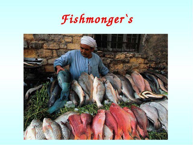 Fishmonger`s