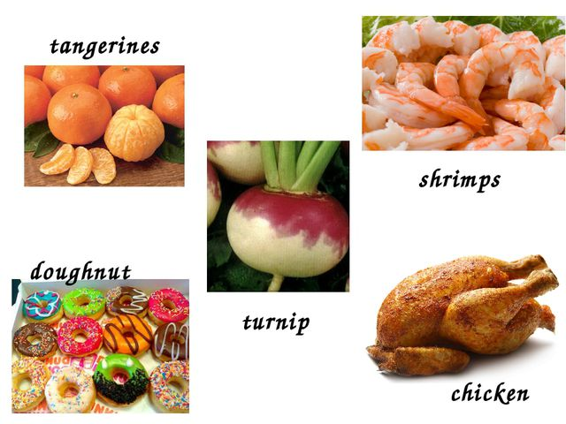 chicken turnip doughnut tangerines shrimps