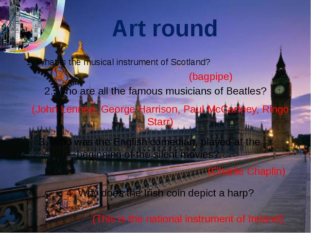 Art round 1. What is the musical instrument of Scotland? 2. Who are all the f...