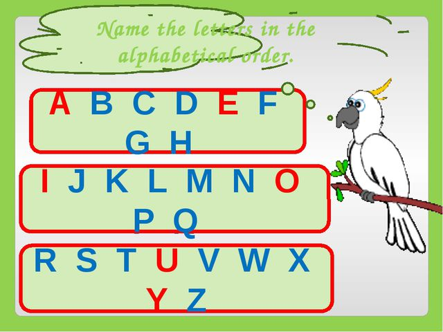 G C H A D E B F A B C D E F G H Name the letters in the alphabetical order. K...