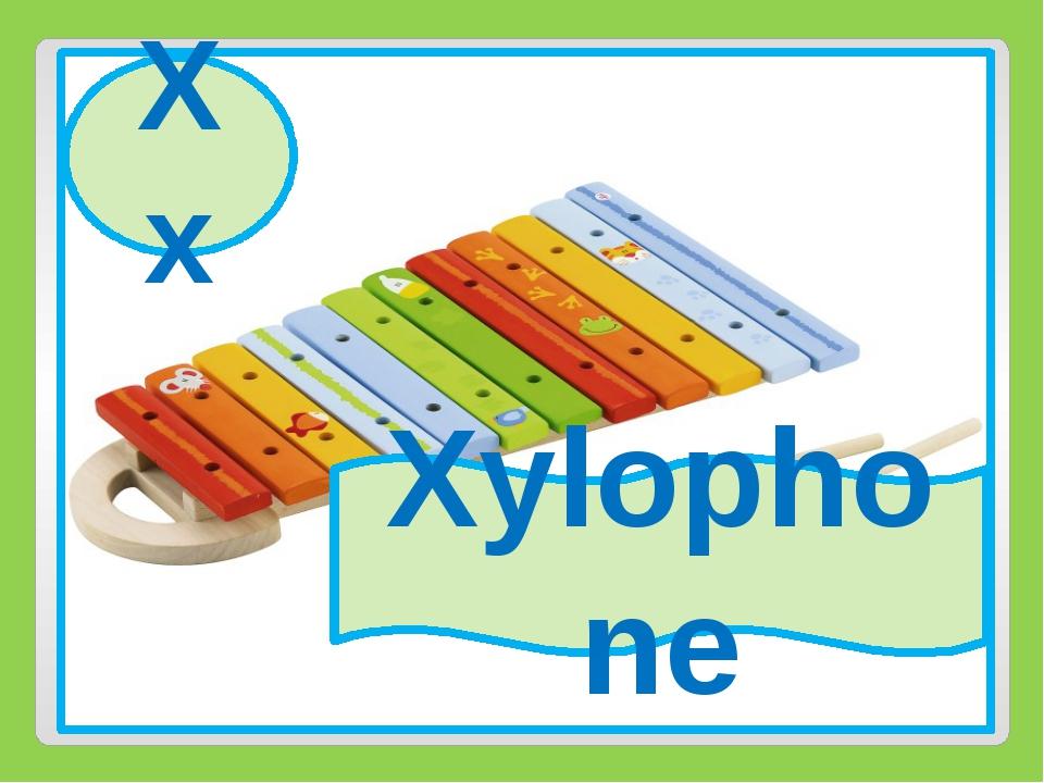 Xx Xylophone Xx