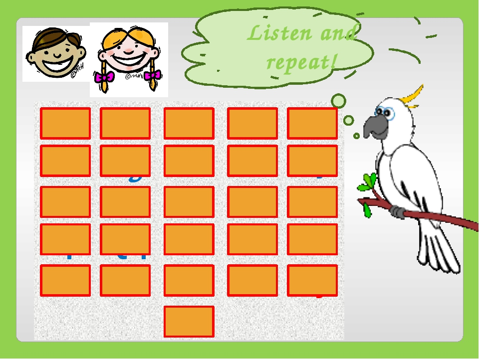 Listen and repeat! Aa Bb Cc Dd Ee Ff Gg Hh Ii Jj Kk Ll Mm Nn Oo Pp Qq Rr Ss T...