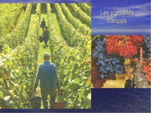 Les vignobles français