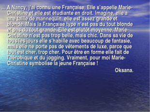 ... A Nancy, j'ai connu une Française. Elle s'appelle Marie-Christine et elle
