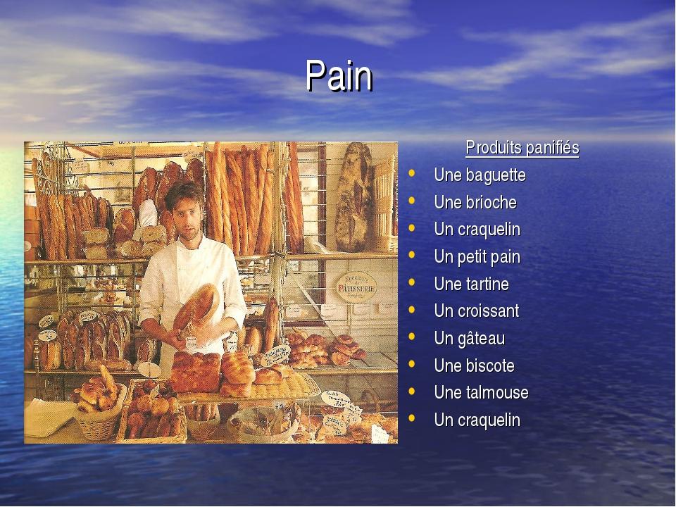 Pain Produits panifiés Une baguette Une brioche Un craquelin Un petit pain Un...