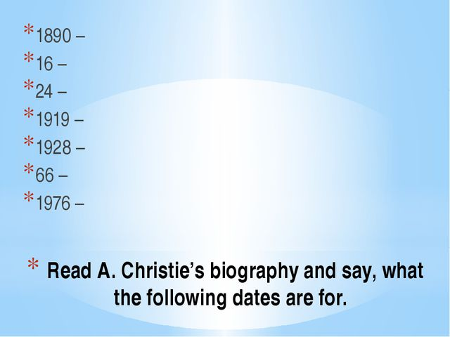 Read A. Christie's biography and say, what the following dates are for. 1890...