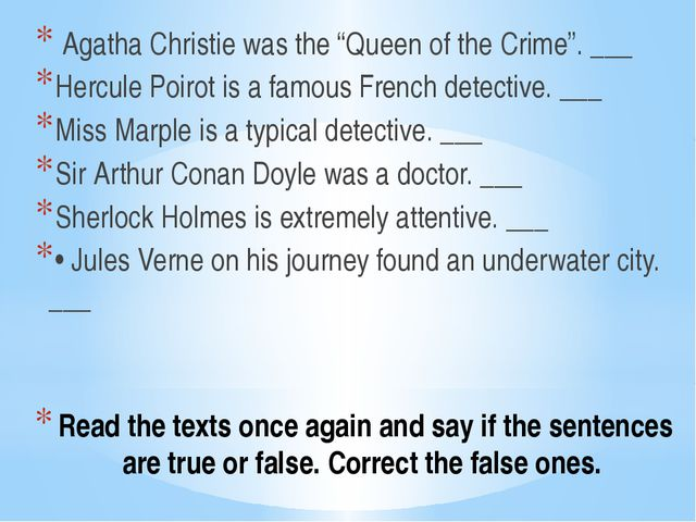 Read the texts once again and say if the sentences are true or false. Correct...