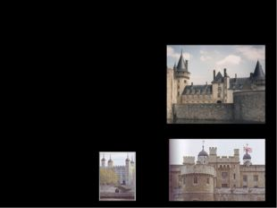 The Tower of London It's the oldest palace, fortress and prison. It was built