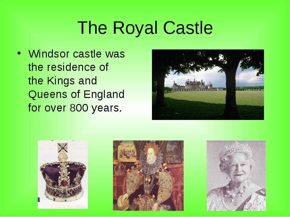 The Royal Castle Windsor castle was the residence of the Kings and Queens of...