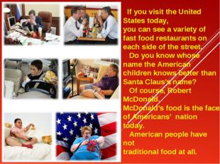 If you visit the United States today, you can see a variety of fast food res