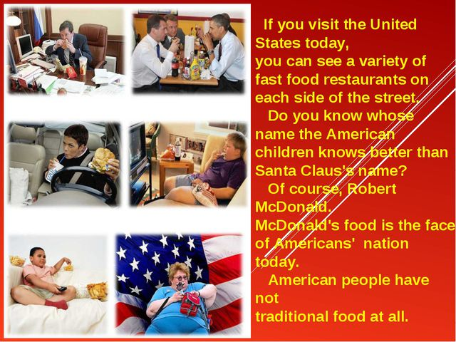 If you visit the United States today, you can see a variety of fast food res...