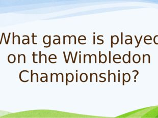 What game is played on the Wimbledon Championship?
