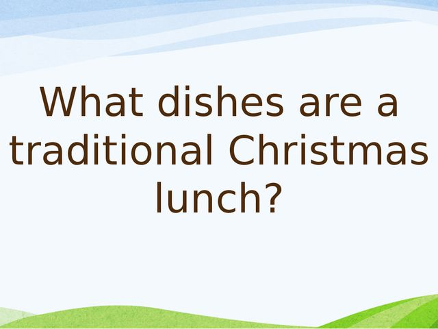 What dishes are a traditional Christmas lunch?