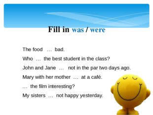 The food … bad. Who … the best student in the class? John and Jane … not in t