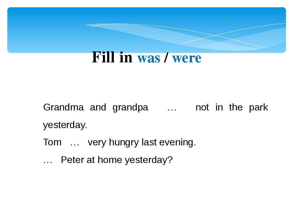 Grandma and grandpa … not in the park yesterday. Tom … very hungry last eveni...