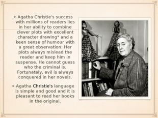 Agatha Christie's success with millions of readers lies in her ability to com