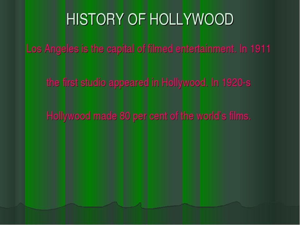 HISTORY OF HOLLYWOOD Los Angeles is the capital of filmed entertainment. In 1...