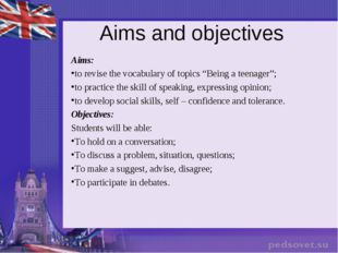 "Aims and objectives Aims: to revise the vocabulary of topics ""Being a teenage"