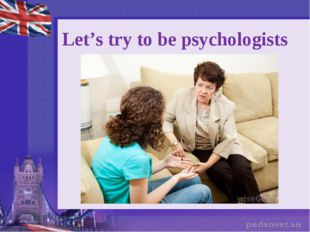 Let's try to be psychologists