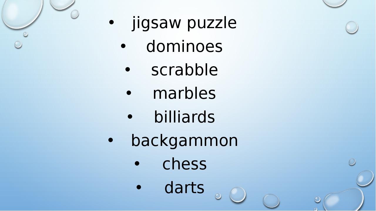 jigsaw puzzle dominoes scrabble marbles billiards backgammon chess darts