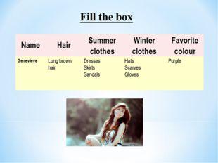 Fill the box NameHairSummer clothesWinter clothesFavorite colour Geneviev