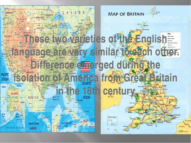 These two varieties of the English language are very similar to each other. D...