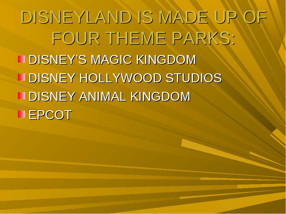 DISNEYLAND IS MADE UP OF FOUR THEME PARKS: DISNEY'S MAGIC KINGDOM DISNEY HOLL...