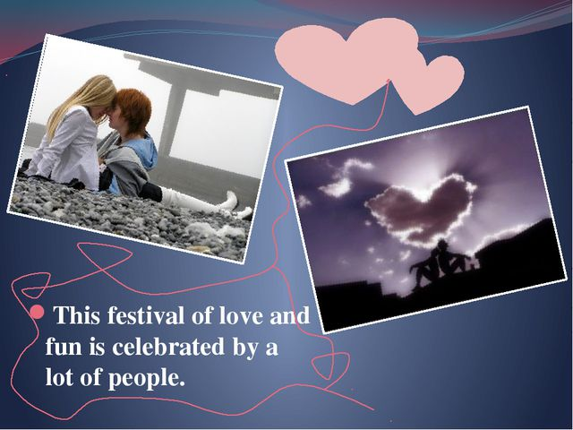 This festival of love and fun is celebrated by a lot of people.