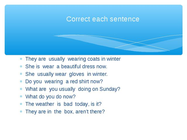 They are usually wearing coats in winter She is wear a beautiful dress now. S...