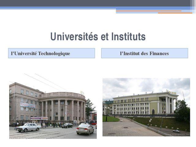 Universités et Instituts l'Université Technologique l'Institut des Finances