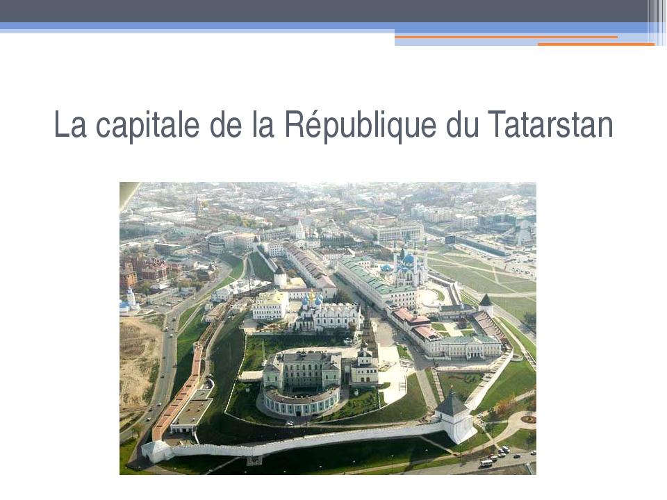 La capitale de la République du Tatarstan