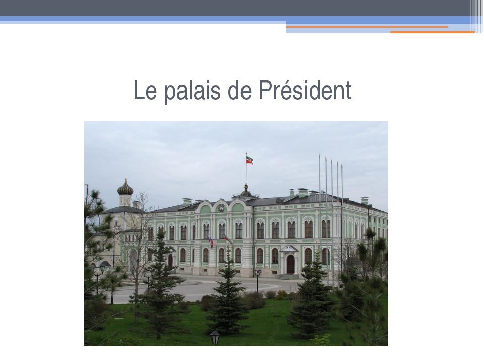 Le palais de Président