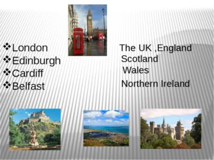 London Edinburgh Cardiff Belfast The UK ,England Scotland Wales Northern Irel