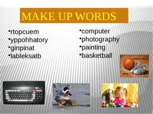 MAKE UP WORDS rtopcuem yppohhatory ginpinat lableksatb computer photography