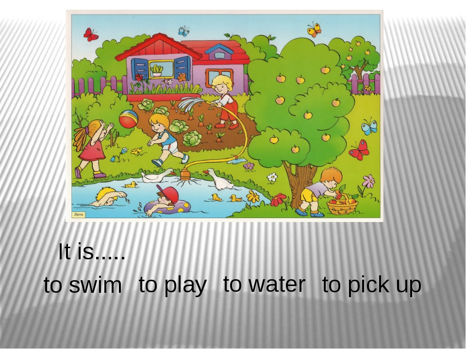 It is..... to swim to play to water to pick up