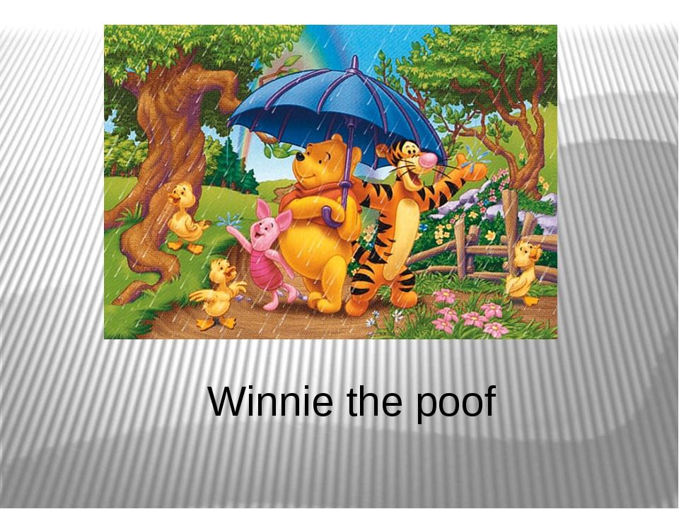 Winnie the poof