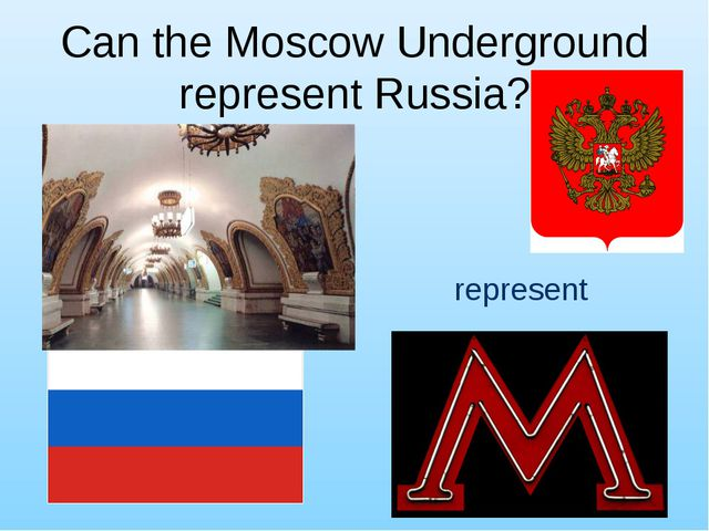 Can the Moscow Underground represent Russia? represent