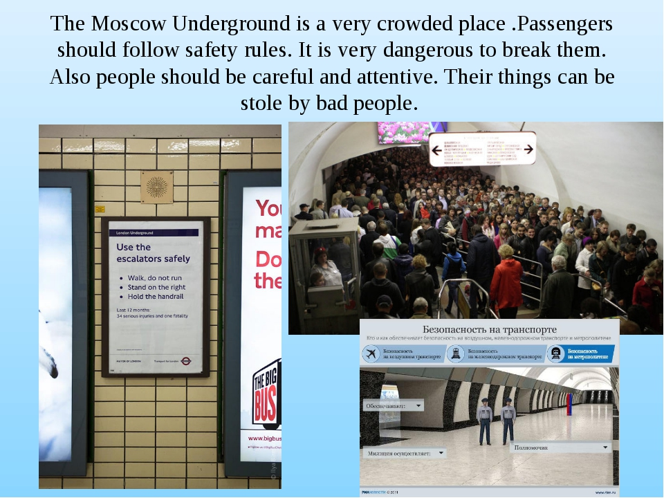 The Moscow Underground is a very crowded place .Passengers should follow safe...
