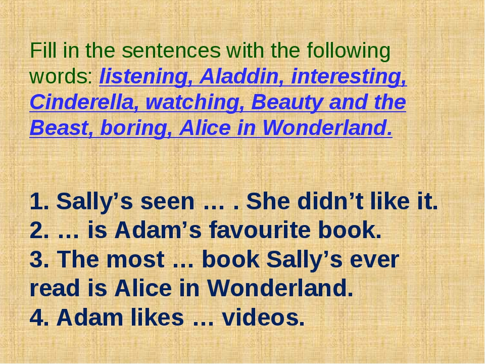 Fill in the sentences with the following words: listening, Aladdin, interesti...