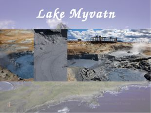 Lake Myvatn Driving up to Lake Myvatn, everything changed. The world was fill