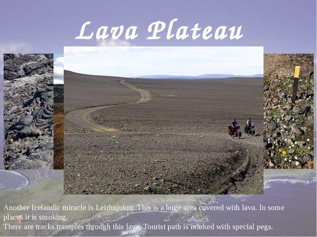 Lava Plateau AnotherIcelandicmiracleis Leirhnjukur.This is a hugeareaco...