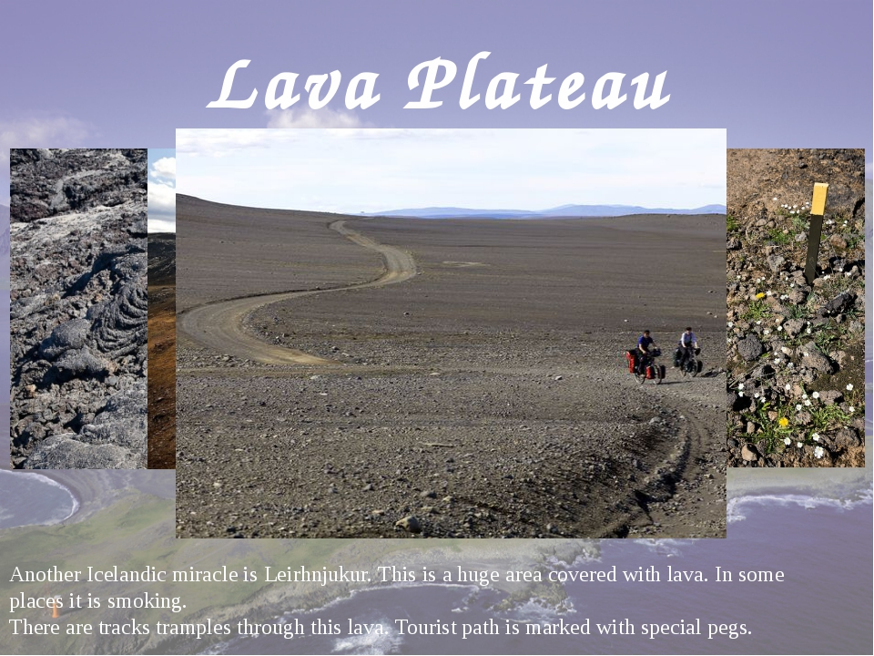 Lava Plateau Another Icelandic miracle is Leirhnjukur. This is a huge area co...