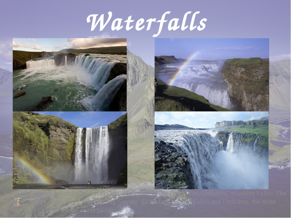 Waterfalls Some of the most beautiful waterfalls are «Waterfall of the gods»...