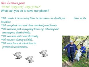 "Run dictation game ""HOW ""GREEN"" ARE YOU?"" What can you do to save our planet?"