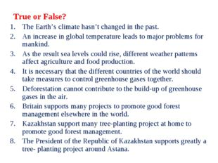 True or False? The Earth's climate hasn't changed in the past. An increase in