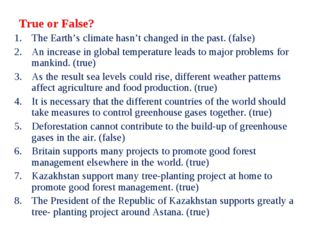 True or False? The Earth's climate hasn't changed in the past. (false) An inc
