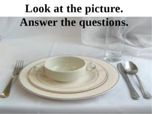 Look at the picture. Answer the questions.
