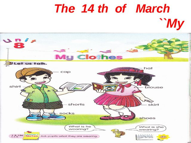 The 14 th of March ``My clothes``